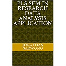 PLS SEM in Research Data Analysis Application