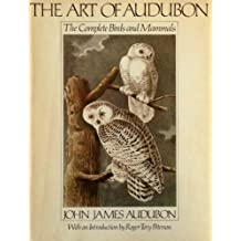 The art of Audubon: The complete birds and mammals