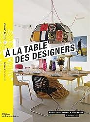 A la table des designers : Rendez-vous intimes et gourmands
