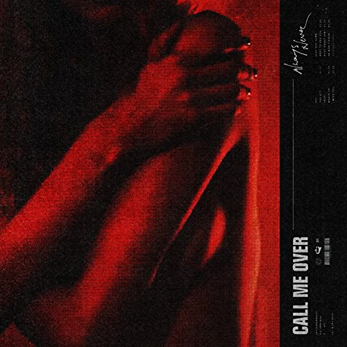 Call Me Over [Explicit]