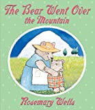 The Bear Went over the Mountain, Rosemary Wells, 059002910X