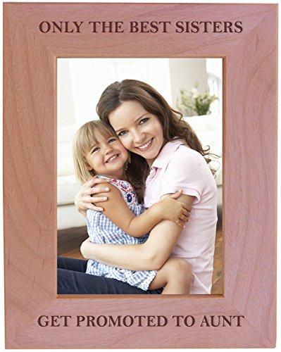 CustomGiftsNow Only The Best Sisters Get Promoted to Aunt - Wood Picture Frame - Fits 5x7 Inch Picture (Vertical)