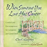 When Someone You Love Has Cancer, Cecil Murphey, 0736924280