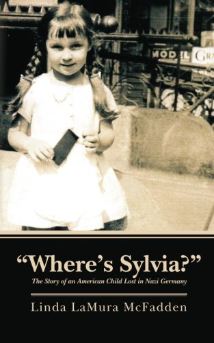 """""""Where's Sylvia?"""": The Story of an American Child Lost in Nazi Germany ebook"""