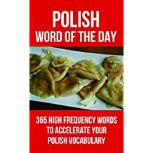 Polish Word of the Day: 365 High Frequency Words to Accelerate Your Polish Vocabulary