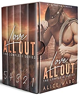Love All Out - The Complete Series by [Ward, Alice]