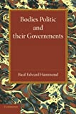 Bodies Politic and Their Governments, Hammond, Basil Edward, 1107639581