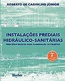 capa de Instalações Prediais Hidráulico-Sanitárias: Princípios Básicos Para Elaboração de Projetos
