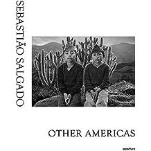 Sebastio Salgado: Other Americas