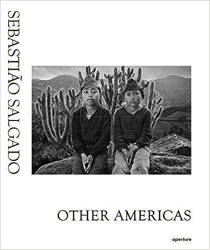 Sebastio Salgado Other Americas