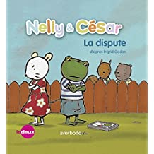 Nelly & César, la dispute