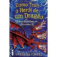 Como Trair o Herói de Um Dragão: (Como treinar o seu dragão vol. 12)