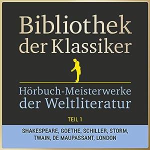 Hörbuch-Meisterwerke der Weltliteratur, Teil 1 (Bibliothek der Klassiker) Hörbuch