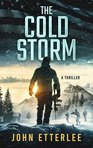 The Cold Storm: A Special Ops action-thriller (Roger O'Neil Series Book 1) by [Etterlee, John]