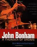 John Bonham - A Thunder of Drums, Chris Welch and Geoff Nicholls, 0879306580