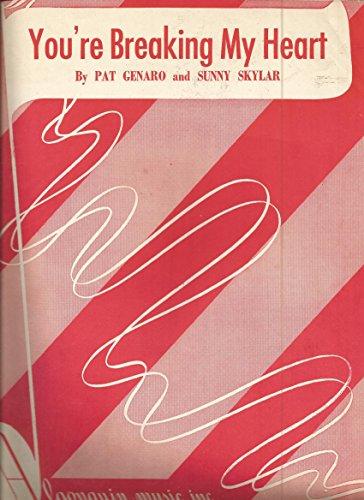 Sheet Music 1948 You're Breaking My Heart Pat Genaro and Sunny Skylar (Skylar Sheet Music)