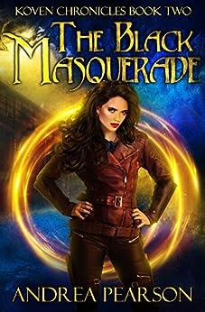 The Black Masquerade (Koven Chronicles Book 2) by [Pearson, Andrea]