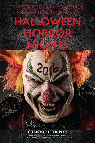 The Complete Survivor's Guide to Universal Orlando's Halloween Horror Nights 2016 ()