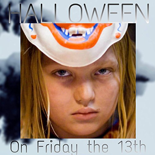 (Halloween on Friday the 13th)