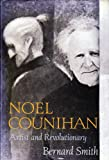 Noel Counihan : Artist and Revolutionary, Smith, Bernard, 0195535871