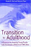 Transition to Adulthood: A Resource for Assisting Young People with Emotional or Behavioral Difficulties (Systems of Care for Children's Mental Health)
