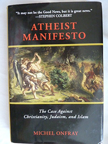 Atheist Manifesto: The Case Against Christianity, Judaism, and Islam pdf