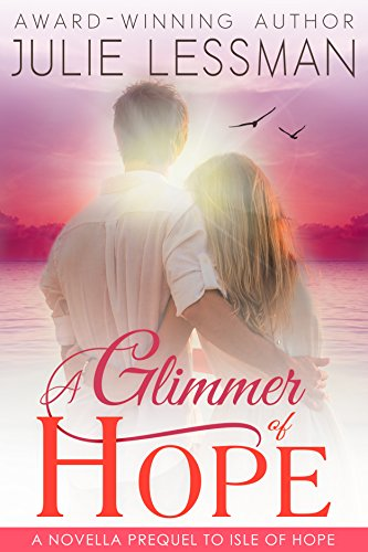 A Glimmer of Hope: A Novella Prequel to Isle of Hope