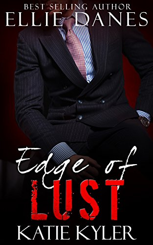 Edge of Lust (The Edge Series, Book 2): An Alpha Billionaire Romance