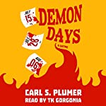 Demon Days: Love, Sex, Death, and Dark Humor - This Book Has It All. Plus Robots.: A Satire | Carl S Plumer