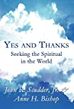 Yes and Thanks, John R. Scudder Jr. and Anne H. Bishop, 1462674747