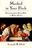 Marked in Your Flesh: Circumcision from Ancient