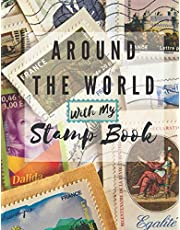 Around The World With My Stamp Book: Large Size Stamp Collecting Album for Stamp Collectors | Organize Your Stamp Collection With 100+ Pages With 4 Different Template For Pasting Stamps