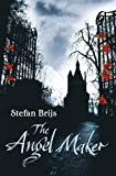 Front cover for the book The Angel Maker by Stefan Brijs