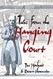 Tales from the Hanging Court, Bob Shoemaker and Tim Hitchcock, 0340913746