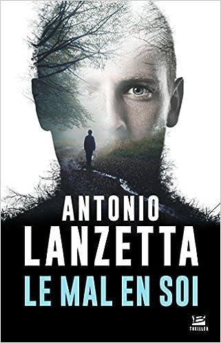 Le Mal en soi - Antonio Lanzetta