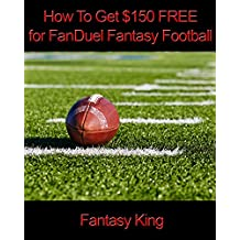 How to Get $150 FREE for FanDuel Fantasy Football