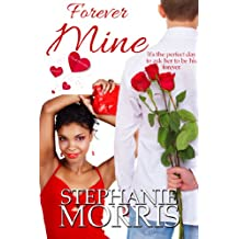 Forever Mine (My Sexy Valentine Book 1)
