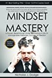 img - for Mindset Mastery: Overcome Limiting Thoughts and Negative Energies To Maximize Potential and Live the Life of Your Dreams book / textbook / text book