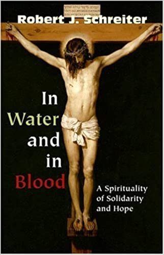 Book In Water and in Blood: A Spirituality of Solidarity and Hope by Robert J. Schreiter (2007-12-31)