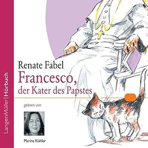 Francesco, der Kater des Papstes Hörbuch