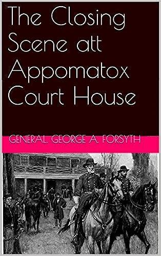 Livres télécharger des fichiers pdf The Closing Scene att Appomattox Court House B00Y53KP7G PDF CHM