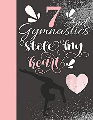7 And Gymnastics Stole My Heart: 7 Years Old Gymnast Writing