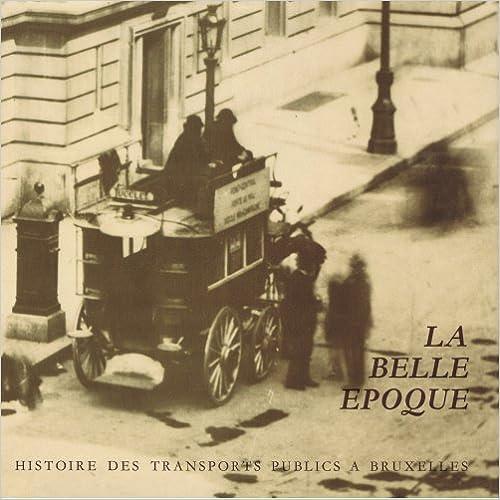Livres audio gratuits à télécharger sur cd Histoire des transports publics à Bruxelles Tome 1 & 2:La belle epoque - L\' age d\'or PDF PDB
