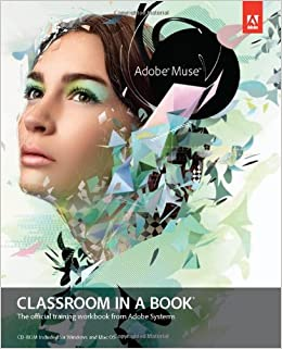 Adobe Muse Classroom in a Book [With CDROM]: Amazon.es: Adobe Creative Team: Libros en idiomas extranjeros