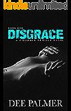 Disgrace: A Disgrace Trilogy Novel - Book One