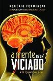 capa de A Mente de um Viciado: e os 5 Passos Para a Cura