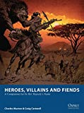 img - for Heroes, Villains and Fiends: A Companion for In Her Majesty s Name (Osprey Wargames) book / textbook / text book