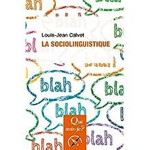 La sociolinguistique: « Que sais-je ? » n° 2731 (French Edition)