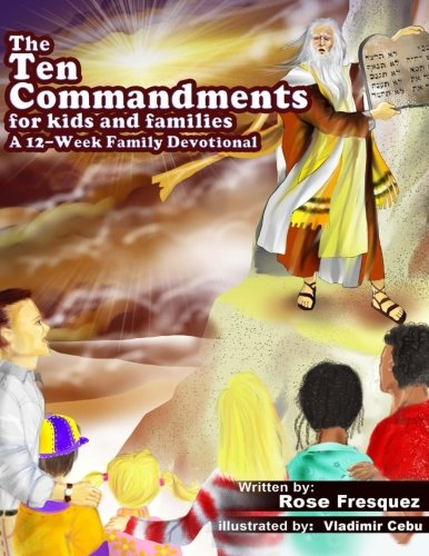 The Ten Commandments for kids and families: A 12 -Week Family Devotional For Leading Hearts to Christ pdf