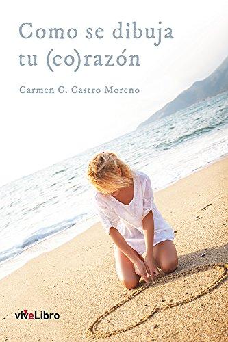 Como se dibuja tu (co)razón (Spanish Edition)